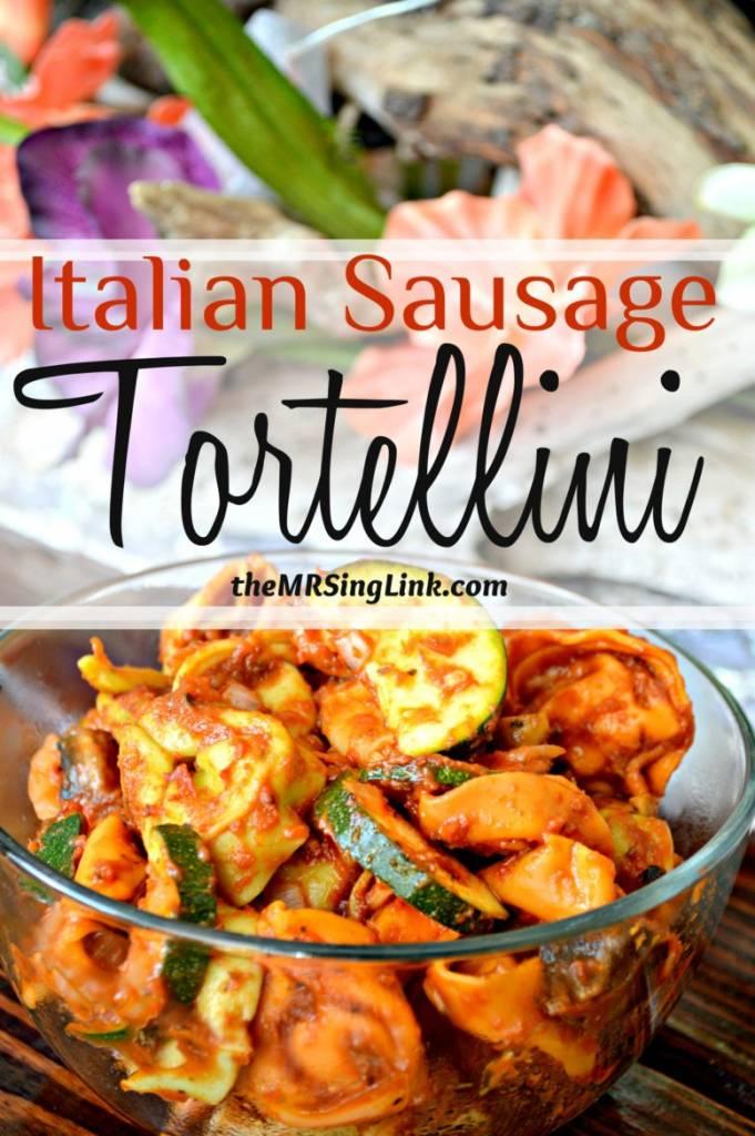 Italian Sausage Tortellini | Italian Food | Italian Recipes | Easy Pasta Recipes | Tortellini and Sausage | theMRSingLink