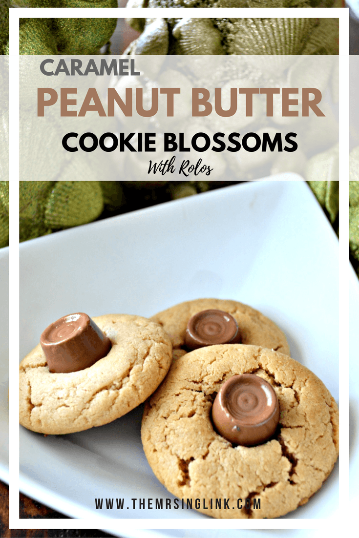Caramel Peanut Butter Cookie Blossoms | Holiday Cookie Recipes | Dessert Recipes | Easy Cookie Recipes | Simple Ingredient Cookie Recipes | theMRSingLink