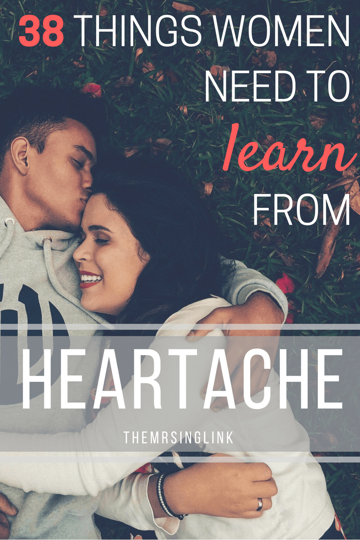 38 Things women need to learn from heartache   Relationship break ups   Moving on   Heartache tips   Learn self worth   Self help tips   Love and heartache   theMRSingLink