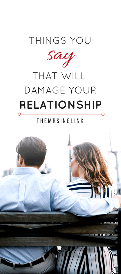 Things You Say That Will Damage Your Relationship | Relationship Killers | Words That Damage Relationships | Relationship Tips | Marriage Advice | theMRSingLink
