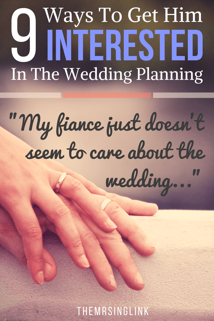 My Fiance Doesn't Care About The Wedding Planning | Ways To Get Him Interested In Wedding Planning | Wedding Planning Tips | Wedding Advice | theMRSingLink