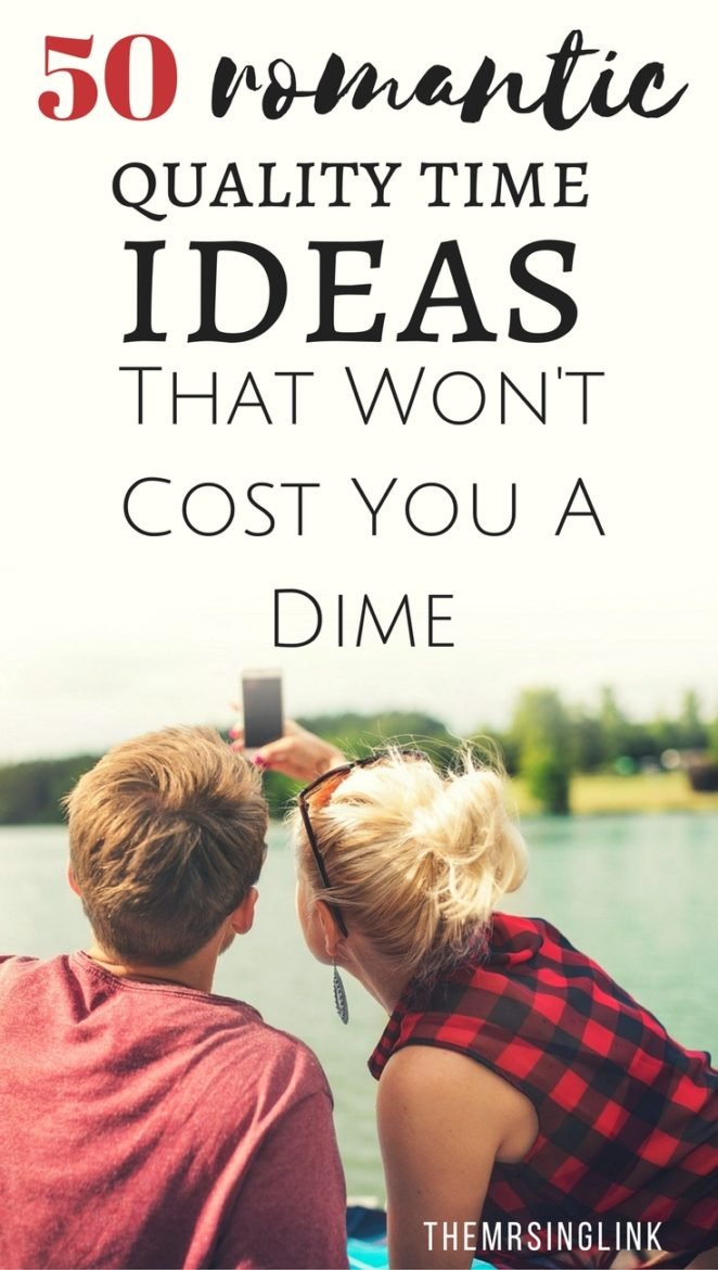50 Romantic Quality Time Ideas That Won't Cost You A Dime | Date Ideas | Romantic Date Ideas | Inexpensive, Free, Cheap Date Ideas | Relationships | Couples and Dating | Romance In Relationships | theMRSingLink