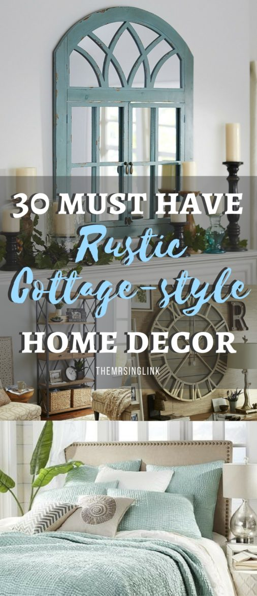 Must Have Rustic Cottage Home Decor Pieces | Rustic Home Decor | Cottage-style Home Decor Ideas | Beach Cottage Home Decor | Farm-style Home Decor | Home Decor Tips and Ideas | theMRSingLink