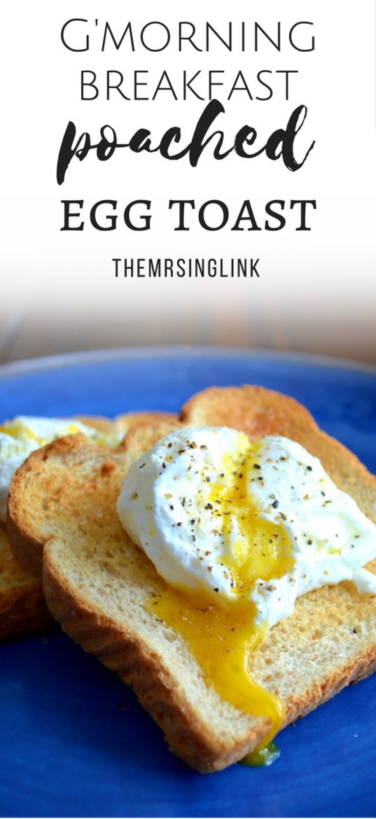 G'morning Breakfast Poached Egg Toast | Breakfast Recipes | Egg recipes | How to poach an egg | Comfort breakfast food | Recipes and tips | theMRSingLink