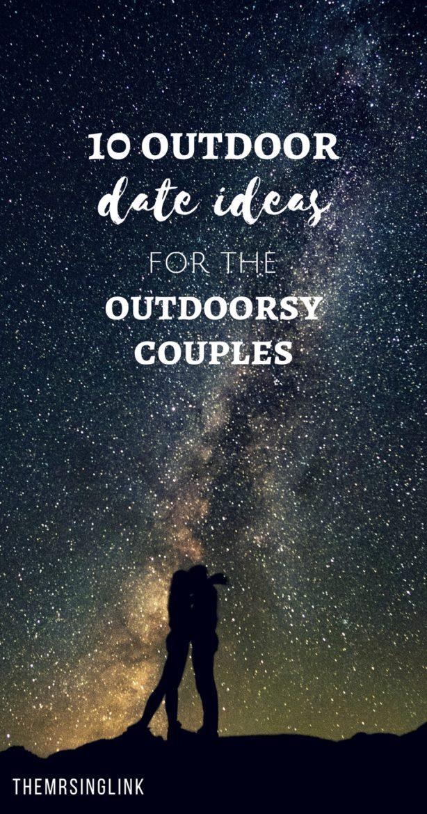 10 Outdoor Date Ideas For The Outdoorsy Couples   #dateideas   Adventurous date ideas for outdoorsy couples   Keep your relationship fun and exciting with outdoor date ideas   Healthy relationships and fun in the outdoors   Fun date ideas for couples   Fun outdoor date ideas   Date ideas for couples who love the outdoors   Outdoorsy date ideas   #couples   theMRSingLink