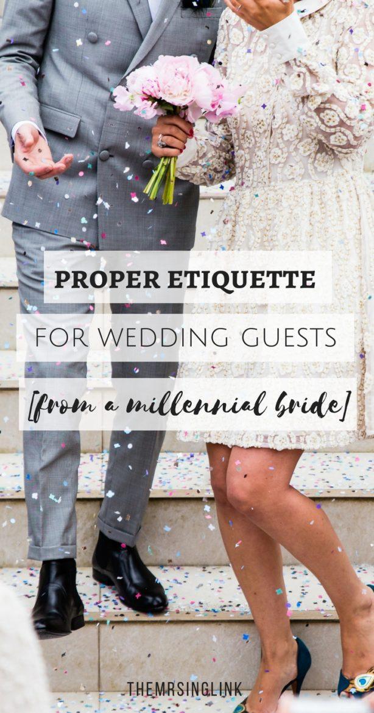 Proper Wedding Guest Etiquette From A Millenial Bride Themrsinglink