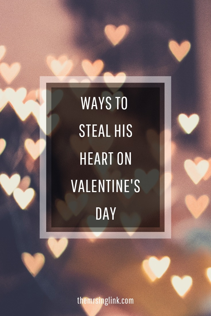 Easiest Ways To Steal His Heart On Valentine's Day
