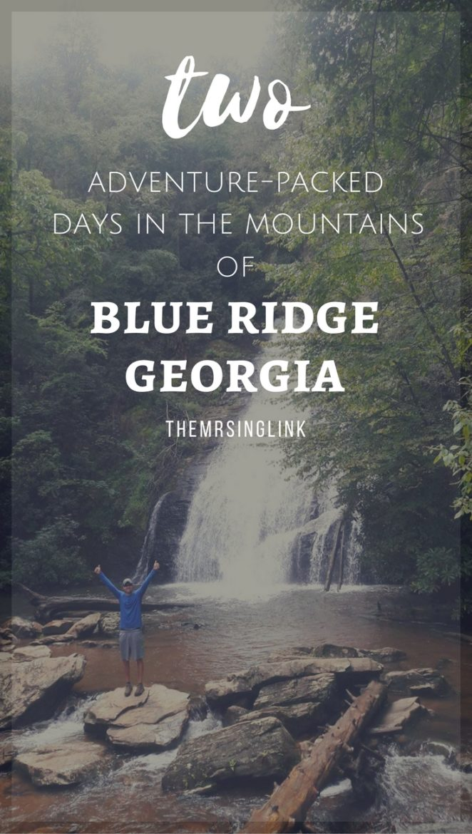 Two Adventure-Packed Days In Blue Ridge Georgia [2017] | Blue Ridge Mountains | Georgia Mountains | Georgia Travel Adventures | White Water Rafting | Blue Ridge Hiking | theMRSingLink