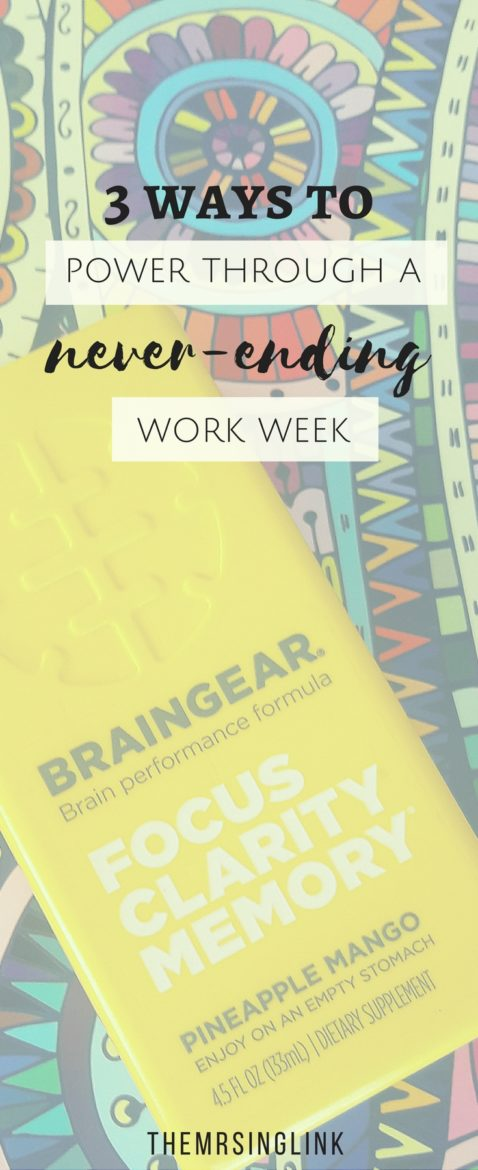 3 Ways To Power Through A Never-Ending Work Week | #sponsored | #BrainGear | Regain focus and clarity | Improve memory and mood stability | Promote better quality sleep and wake refreshed | Brain power supplement | Mind power enhancement to get you through the work week | #brainpower #betteryou #AccessMore #CLVR | theMRSingLink